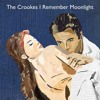 The Crookes - I Remember Moonlight