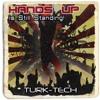 Turk-Tech - Hands Up is Still Standing! (Extended Mix)