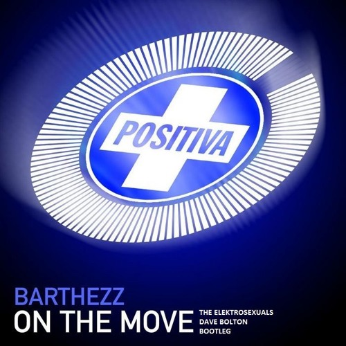Barthezz vs The Elektrosexuals - On The Move (Dave Bolton Bootleg)