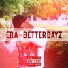 Download ERA - BETTER DAYZ Mp3