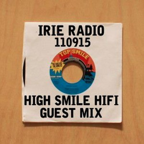 Electronic Radio1 Guest Mix: IRIE RADIO 110915 // HIGH SMILE HIFI GUESTMIX By
