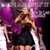 Ariana Grande -  Baby I  And Lovin' It (Live In Los Angeles)