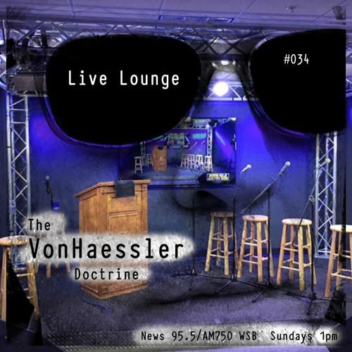 The VonHaessler Doctrine #034 - Live Lounge (Audio Only)