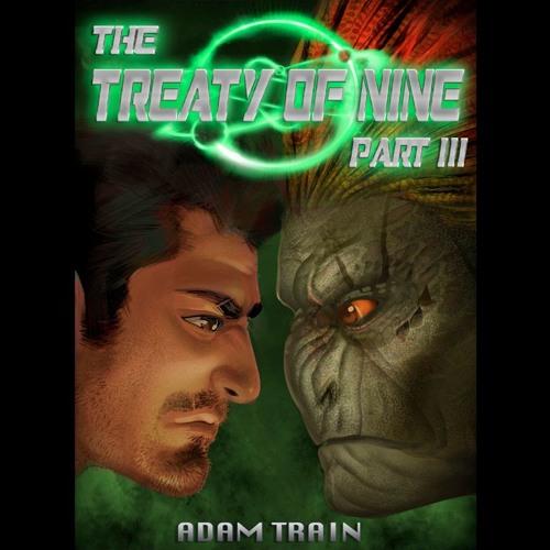 The Treaty Of Nine - Part III of IV