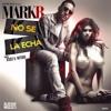 Mark B  - No Se La Echa - ♫ Official mp3 Portada del disco