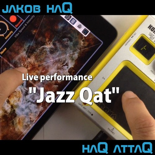 Jazz Qat [SpaceVibe & Kaossilator] Video On YouTube
