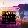 Champion - Keep On Running (Feat. Jumae)
