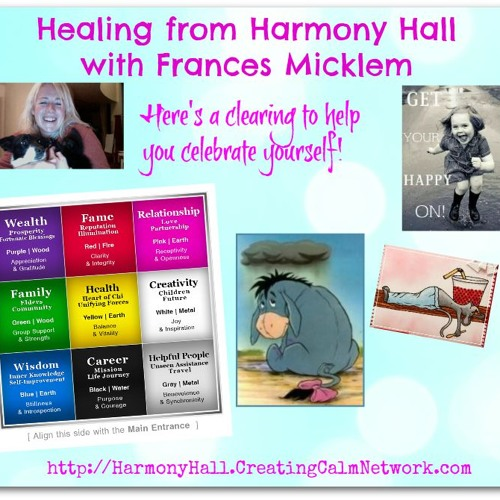 Healing from Harmony Hall with Frances Micklem - A Clearing to Celebrate YOU!