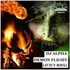 DJ Alpha - Demon Flight (Juicy Remix) - Dubplate Mafia Recording's (Free Download)