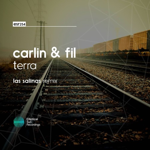 Carlin & Fil - Terra ( Las Salinas Remix ) OUT NOW