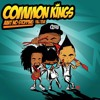 Common Kings -  Ain't No Stopping (2015)