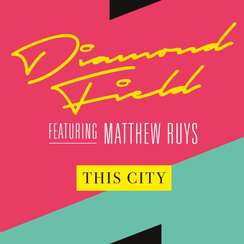 Diamond Field Feat. Matthew Ruys 'This City'
