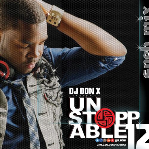 DJ Don X Unstoppable Sneh Mix 12 (Afrobeats Megamix)