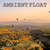 Ambient Float - also on Audiojungle.net