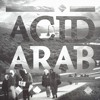 Acid Arab - Hafla (Instrumental)(Worldwide Premiere)
