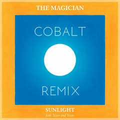 The Magician Ft. Years & Years - Sunlight (Cobalt Remix)