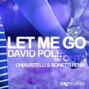 David Pole Feat. Cinta - Let Me Go (Chiavistelli & Bonetti Remix)