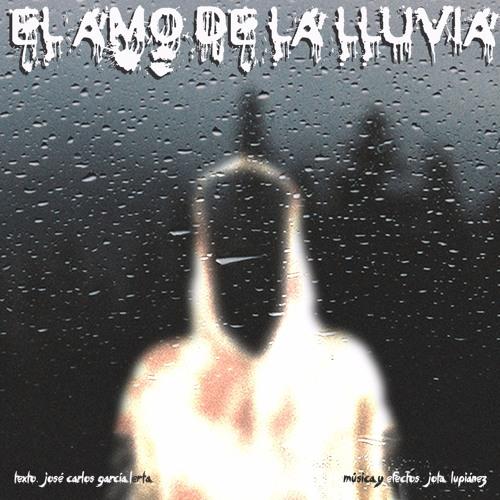 Lvpi - El Amo De La Lluvia (Feat. Jose Carlos García on the Original Lyrics)
