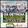 Os Detroia, Flavel & Neto - Bela (The M'ProjektZ & B3Cool Remix) | FREE DL = BUY