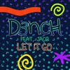 D3nch Feat. Jacq - Let It Go [OUT NOW!]