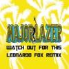 Major Lazer - Watch Out For This (Leonardo Fox Remix)