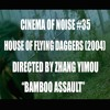 "House Of Flying Daggers [2004] - ""Bamboo Assault"""