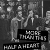 More Than This vs Half A Heart - One Direction (Mashup)
