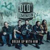 Old Dominion - Break Up With Him (Jayden Ackins)