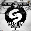 Cool Bros Wait For Jump VS NLW Daft Ragga - Deejay Lay Mashup