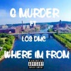 G Murder Feat Los Dmc - Where Im From-Free Download