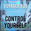 Control Yourself - Voyager 909 (Original Mix) FREE DOWNLOAD