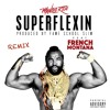 Super Flexin Ft. French Montana (Remix)(Dirty)