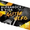 Alpharock & Vida - Guitar Hero [Available October 12]