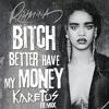 Bitch Better Have My Money - Rihanna (Explicit) (#RKA cover)