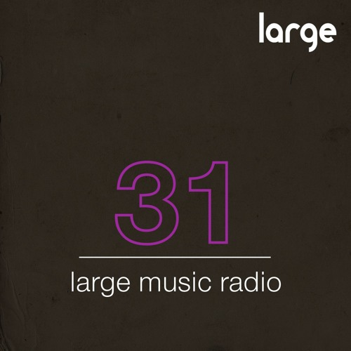 Large Music Radio 31 mixed by Jeff Craven