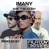 Imany feat. Filatov & Karas Don't Be So Shy (Extended Mix) [Deep House Music]