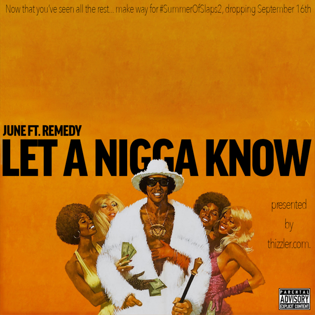 June ft. Remedy - Let A Nigga Know [Thizzler.com Exclusive]