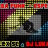Mega Funk - Especial Setembro 2015 (DJ Lukas CwB & Dj Alex SC)