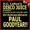 Disco Juices Salute To DJ Paul Goodyear & His Masterful Remixes & Re-edits   9/12/15