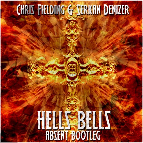 Chris Fielding & Serkan Denizer - Hell Bells (Absent Bootleg)
