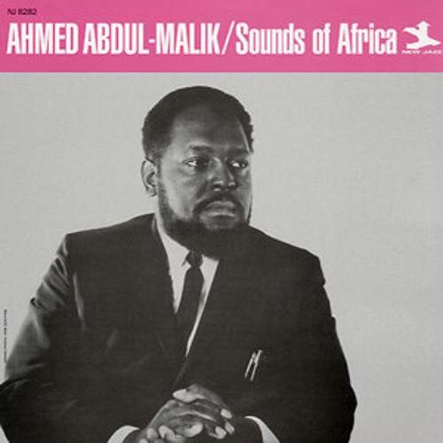 62: The Sounds of Ahmed Abdul Malik