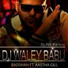 Badshah Dj Waley Babu  Feat Aastha Gill Remix Dj Ink