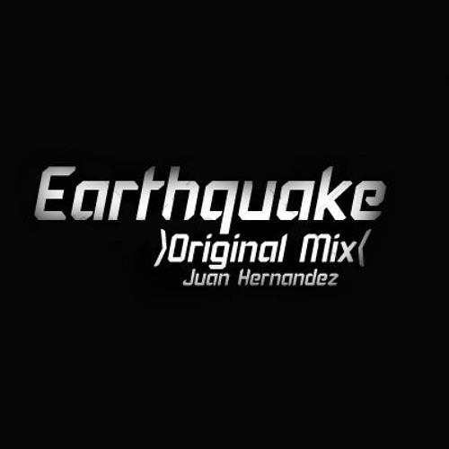 Earthquake (Original Mix)- Juan Hernandez