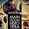 Main Hoon Hero Tera - DJ Farhan Mix (All Of Salman Khan)