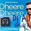 Dheere Dheere - Yo Yo Honey Singh - [Official Dj A.P.S Remix]Dj A.P.S.mp3