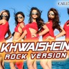Khwaishein (Rock Version) VIDEO Song - Arijit Singh, Armaan Malik | Calendar Girls | T-Series