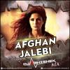 DJ ABHISHEK - AFGAN JALEBI - REMIX