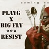 PlayG - ReSiST(Big Fly Production)