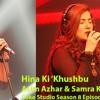 Hina Ki Khushbu - Samra Khan And Asim Azhar(wapking.cc)