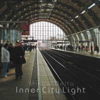 "Mikael Delta  ""Inner City Light""  (Album 2015)"